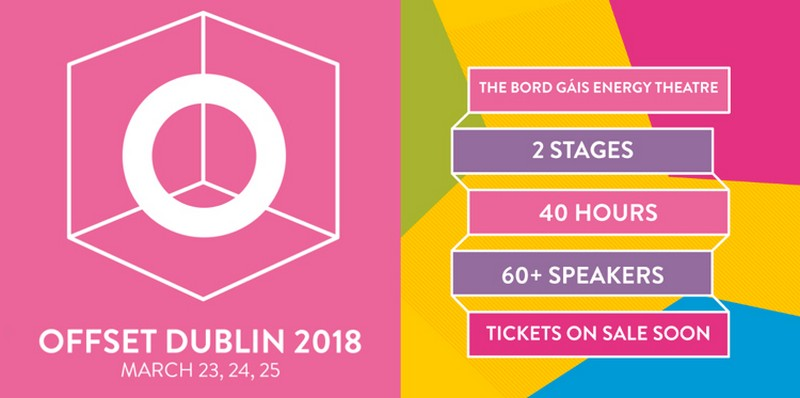In march, Don't Miss The OffSet Dublin 2018  offset dublin In March, Don't Miss The OffSet Dublin 2018 In march Don   t Miss The OffSet Dublin 2018 1