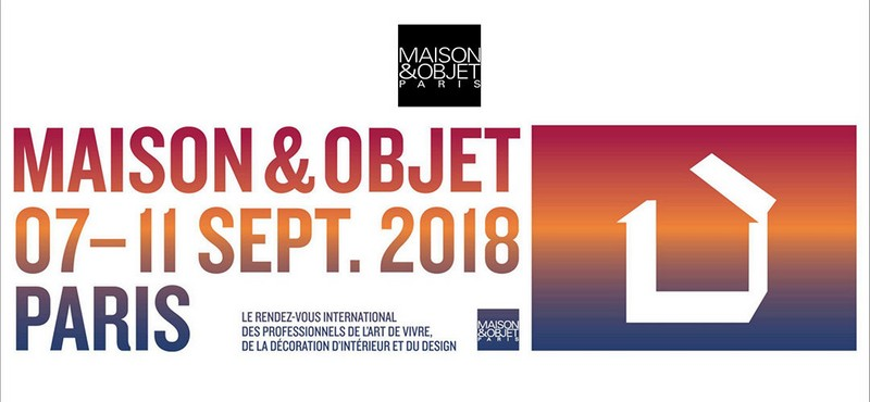 Get Ready for the Maison et Objet 2018 in September  Get Ready for the Maison et Objet 2018 in September Embrace the Return of Maison et Objet with a New Perspective In Mind 7