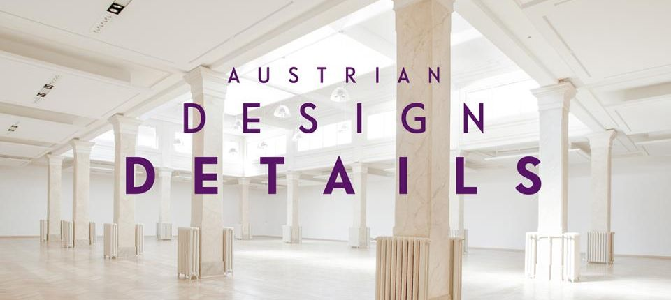 Small country with huge talent – come and see Austrian Design DETAILS at Salone dei Tesutti!
