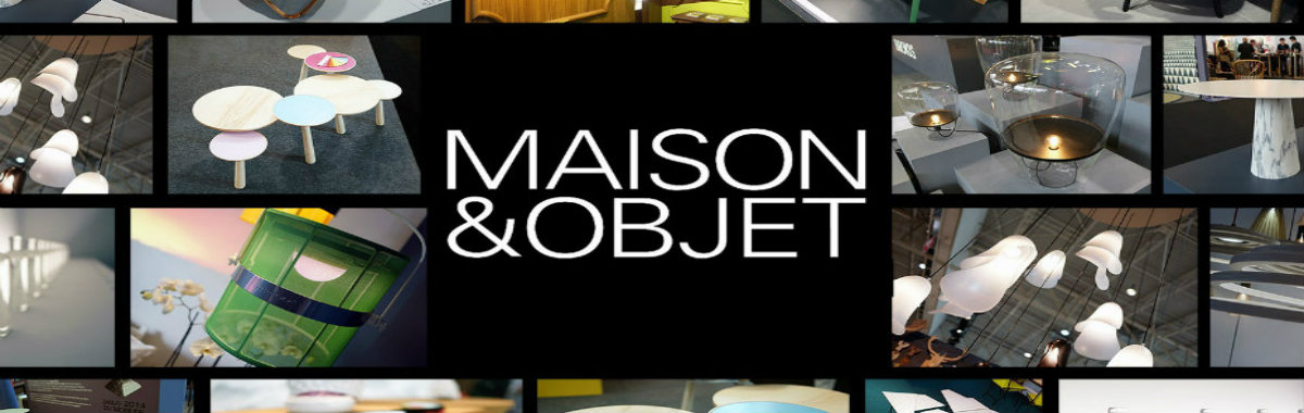 Find Out What Maison et Objet Has To Offer in January!  Get Ready for the Maison et Objet 2018 in September Find Out What Maison et Objet Has To Offer in January 1