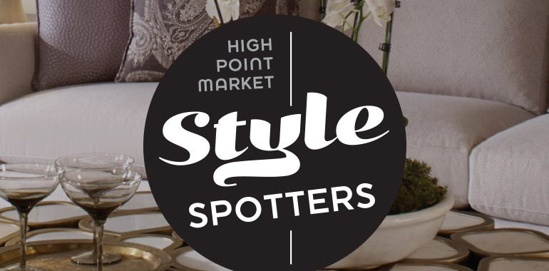 Meet the Style Spotters for This Year's High Point Market Spring Event high point market Meet the Style Spotters for This Year's High Point Market Spring Event Meet the Style Spotters for This Years High Point Market Spring Event 5 770x380