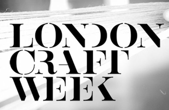 Presenting The London Craft Week 2018 London Craft Week Presenting The London Craft Week 2018 Craft Week Feautured Image 585x380