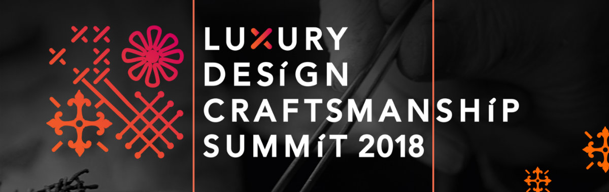 Get In Touch With The Luxury Design & Craftsmanship Summit 2018