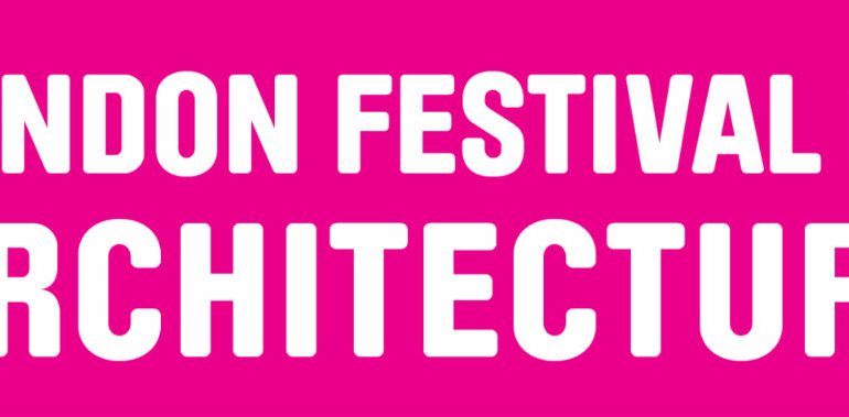 """Discover the """"Identity"""" Of The London Festival of Architecture 2018 london festival of architecture Discover the """"Identity"""" Of The London Festival of Architecture 2018 london architecture 770x379"""